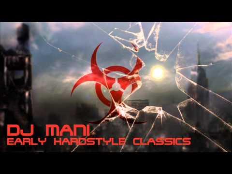 Dj Mani -  Early Hardstyle Classics