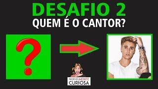 DESAFIO II: ADIVINHE QUEM É O CANTOR - POP INTERNACIONAL