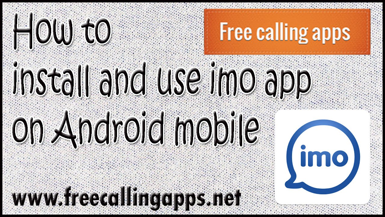 How to download and use imo on android mobile