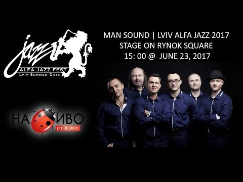 НАЖИВО | MAN SOUND | LVIV ALFA JAZZ 2017 | STAGE ON RYNOK SQUARE @ 15:00
