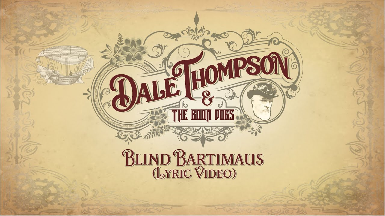 Download DALE THOMPSON AND THE BOON DOGS - BLIND BARTIMAEUS, Lyric Video, 2021 BLUES ALBUM (GIRDER RECORDS)