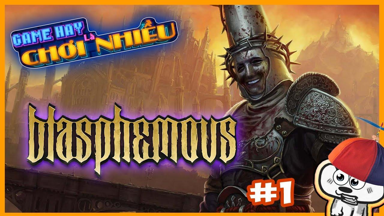 Game hay là phải chơi nhiều #1 – Blasphemous | Cờ Su Original