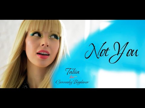 Taliia - Not You (feat. G. Bogdanov)