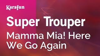 Karaoke Super Trouper - Mamma Mia! Here We Go Again *