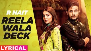 Reela Wala Deck (Lyrical) | R Nait | Ft Labh Heera | Ginni Kapoor| Jeona&Jogi| New Punjabi Song 2020