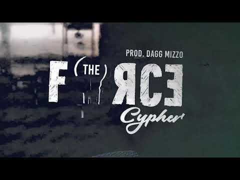 The Force Cypher Barna, Pyrate, Ernest Rush, Mal-x, Dagg Mizzo, Wake And Cadilux