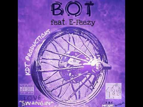 Love Swangin' - Bot feat. E-Feezy