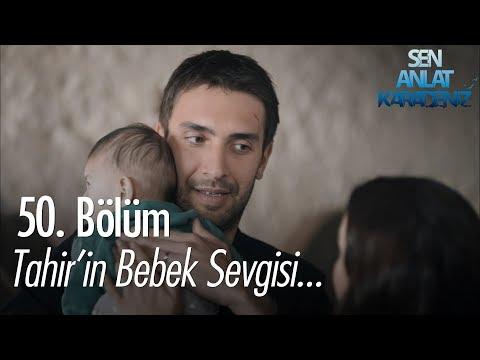 Tahir'in bebek sevgisi... - Sen Anlat Karadeniz 50. Bölüm
