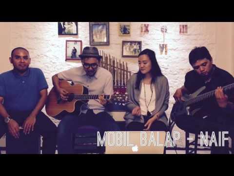 Mobil Balap - Naif (cover)