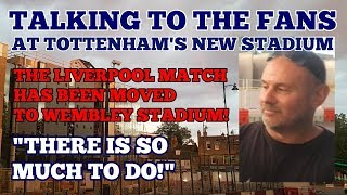 """UPDATE AT TOTTENHAM'S NEW STADIUM: """"The Liverpool Game Has Been Moved to Wembley"""""""