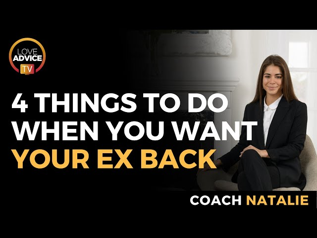 What To Do When You Want Your Ex Back