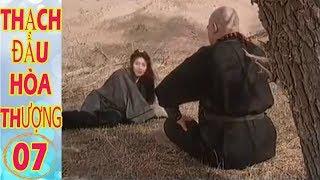 Phim Kiếm Hiệp Hay Nhất Mọi Thời Đại | Thạch Đầu Hòa Thượng - Tập 7 | Phim Hay 2019