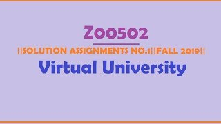 ZOO502||ASSIGNMENT NO.1 IDEAL SOLUTION||FALL 2019