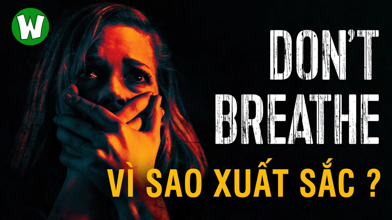 DON'T BREATHE (Sát Nhân Trong Bóng Tối) Gây Sợ Hãi Cho Người Xem Như Thế Nào ?