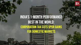 India's 1-month performance best in the world: Corporation tax cuts spur gains for domestic markets