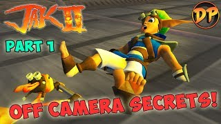 Off Camera Secrets I Jak II - Part 1