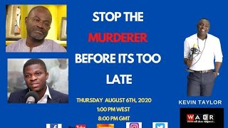 STOP THE MURDERER BEFORE IT'S TOO LATE -  With All Due Respect by Kevin Taylor