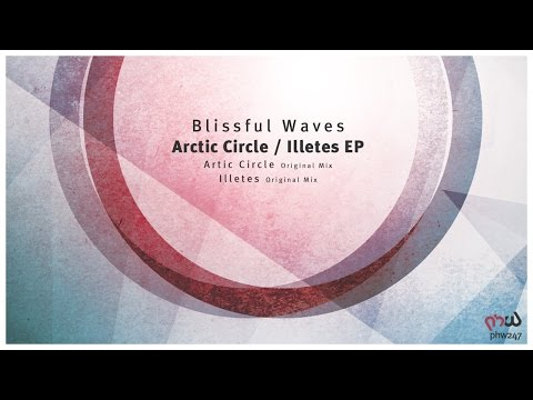 Blissful Waves - Arctic Circle (Original Mix) [PHW247]
