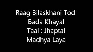 Bilaskhani Todi Tutorial  (Aalap, Bada khayal and  Chhota Khayal)