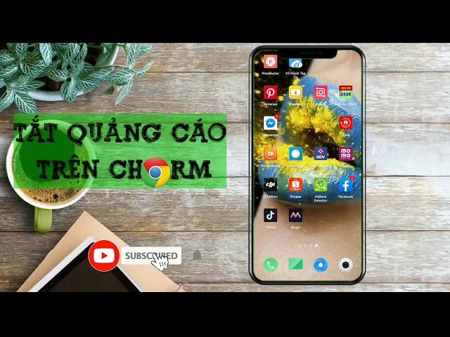 [Đoàn Khả Tú] Tắt quảng cáo trên google chorm điện thoại | Turn off ads on google chrome phones
