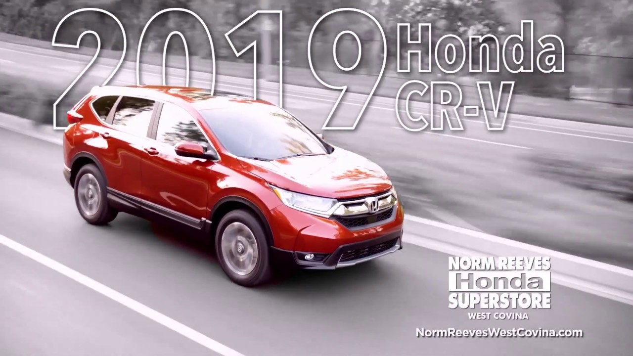 West Covina Honda >> 2019 Honda Cr V Review Norm Reeves West Covina