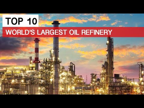 World's 10 Largest Oil Refineries