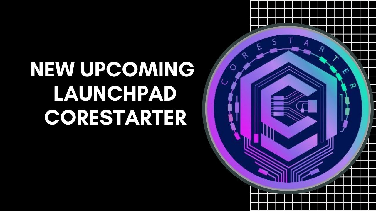 100x Altcoin - CoreStarter Cross-Chain Launchpad With High-Yield Staking!!!
