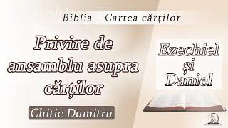 Biblia - Cartea cărților | Ezechiel și Daniel