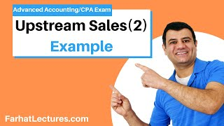 Upstream Sales(2)-Elimination of Unrealized Profit--Inventory|Advanced Accounting|CPA Exam FAR|Ch6P4