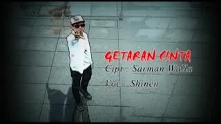 SHINEN - GETARAN CINTA (Official Music Video)