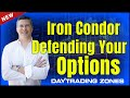 Iron Condor - Defending Your Options / Credit Spread Strategies