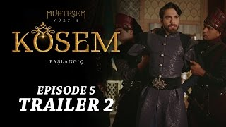 """Magnificent Century Kosem"" Episode 5 Trailer 2 - English Subtitles"