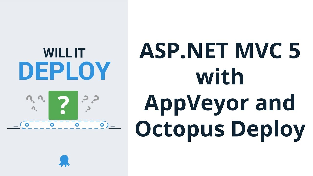 Deploying an ASP NET MVC 5 web app with AppVeyor and Octopus - Will it  Deploy? Episode 6