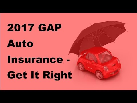 2017 GAP Auto Insurance  |  Get It Right The First Time   2017 GAP Insurance Policy Tips