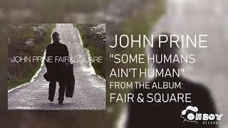 John Prine - Some Humans Ain't Human - Fair & Square