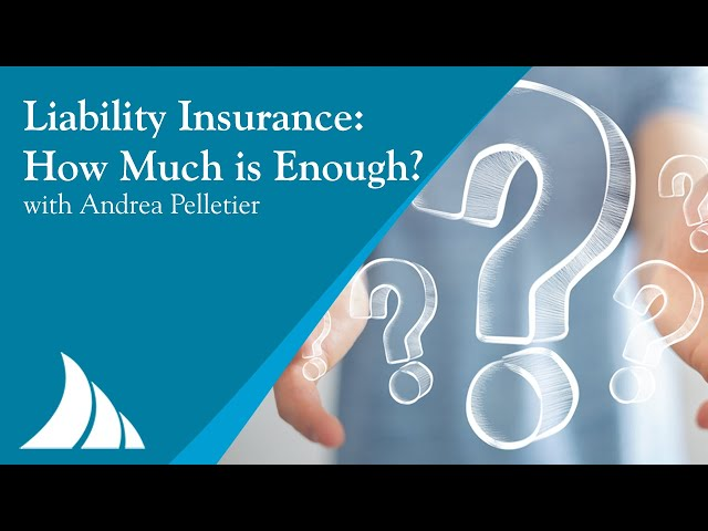 Liability Insurance: How Much is Enough? with Andrea Pelletier