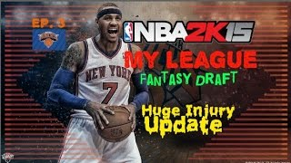 "NBA 2K15 My League Fantasy (LEGENDS) Mode Ep.3 - New York Knicks | ""Huge Injury Update"" 