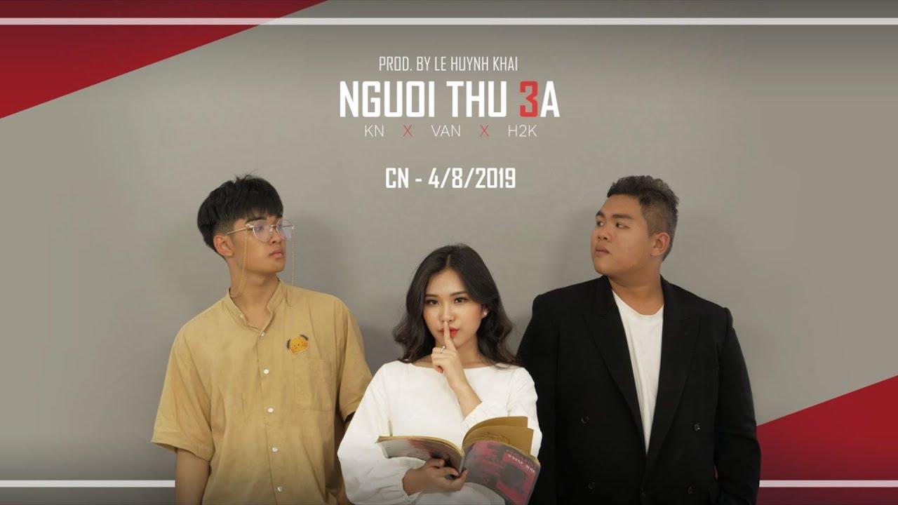 Người Thứ Ba ( Tuesday-er ) – H2K x KN (Official MV)