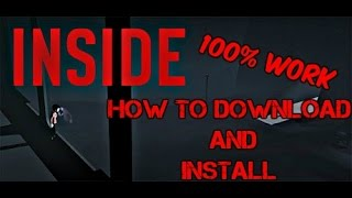 How to download and install INSIDE free {100%WORK}