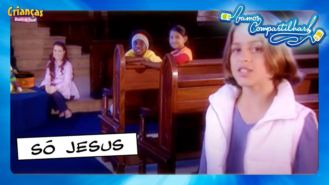Só Jesus - Crianças Diante do Trono