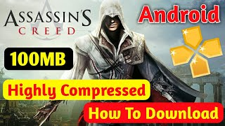 [100 MB] How To Download Assassin's Creed Highly Compressed Games For Android (Hindi)