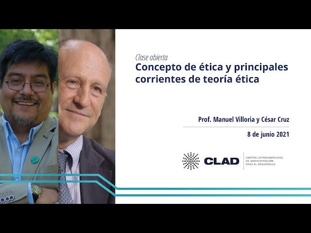 #ClaseAbierta #EscuelaCLAD Introducción: concepto de ética y principales corrientes de teoría ética