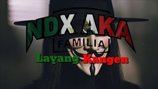 NDX A k a   Layang Kangen Lirik