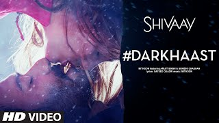 Darkhaast Video Song   Shivaay  Arijit Singh & Sunidhi Chauhan  Ajay Devgn  T-series