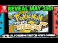 Pokemon Switch NEWS - REVEAL 31st MAY for Pokémon Let's GO Pikachu & Let's GO Eevee!