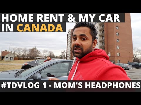 TD Vlogs 1 - House Rent & Car In Canada & Purchasing Headphones For Mom At Half Price In Canada