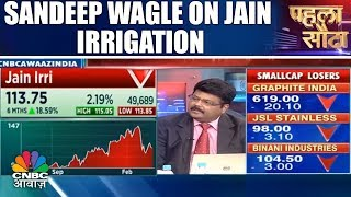 Stocks In Action | Sandeep Wagle On Jain Irrigation | Pehla Sauda | CNBC Awaaz