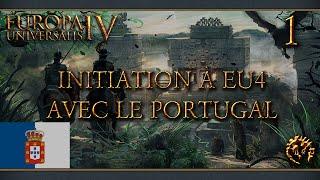 [FR] Europa Universalis IV : Initiation avec le Portugal - #1