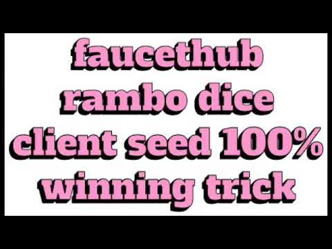 Faucethub rambo dice new reasoning clientseed 100% winning trick