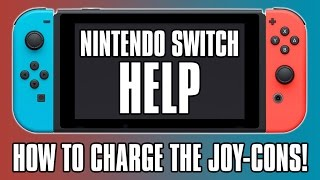 Nintendo Switch Help - How To Charge The Joy-Con Controllers! Joycon Charging Tips!